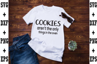 Print on Demand: Cookies Aren't the Only Things in the Ov Graphic Crafts By svgbundle