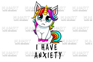 I HAVE ANXIETY , UNICORN MOOD ,PNG FILE Graphic Illustrations By Fundesings