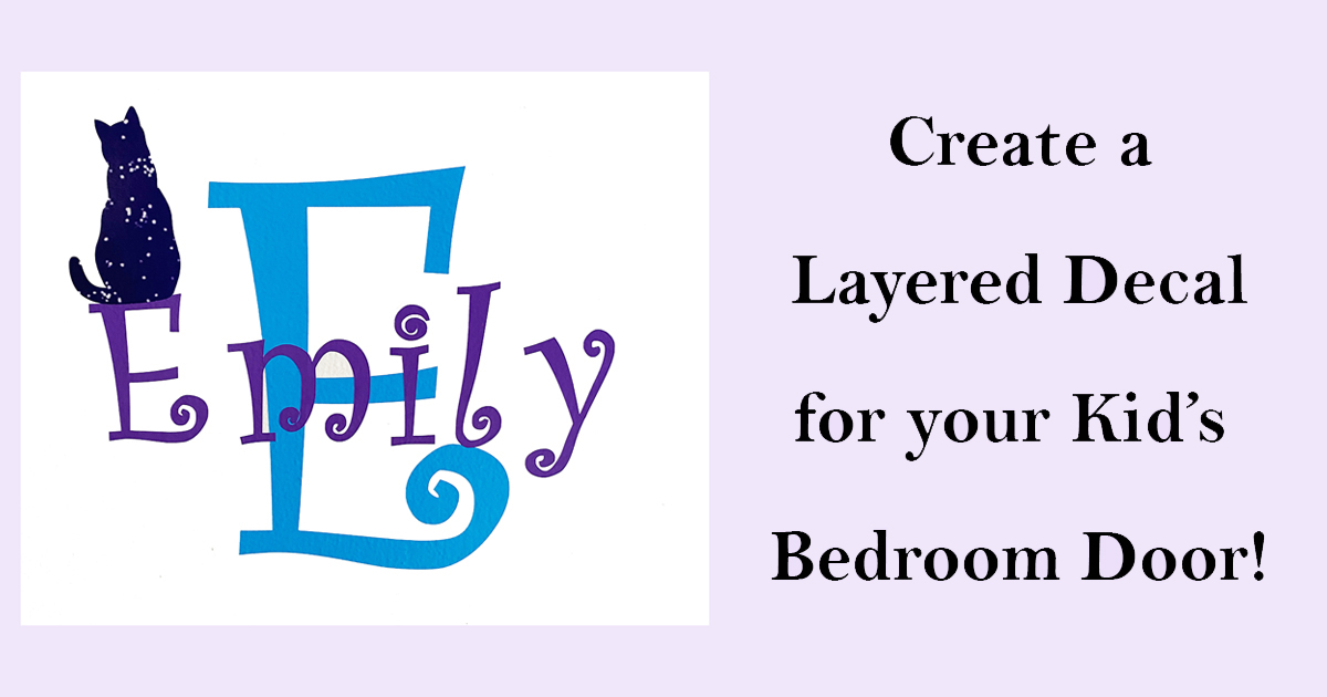 Create a Layered Decal for your Kid's Bedroom Door