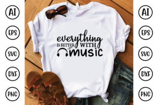 Everything is Better with Music Graphic Crafts By Printable Store