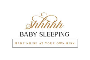 Shhhhh Baby Sleeping Make Noise at Your Own Risk Children Craft Cut File By Creative Fabrica Crafts