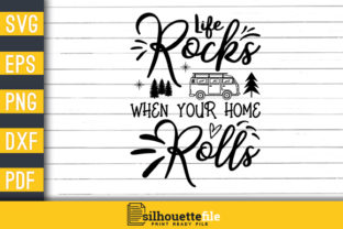 Print on Demand: Camper Life Rocks when Your Home Rolls Graphic Crafts By Silhouettefile