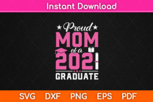 Print on Demand: Graduation Gift Proud Mom of a Class Svg Graphic Print Templates By Graphic School