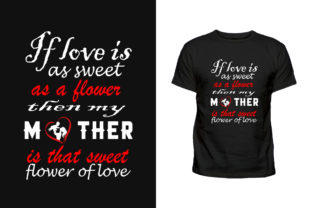 If Love is As Sweet As a Flower Graphic Print Templates By mdjahangiralam20