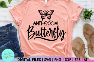 Print on Demand: Anti-Social Butterfly Svg, Sarcastic Svg Graphic Crafts By She Shed Craft Store