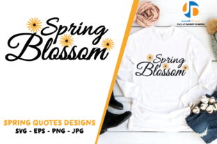 Print on Demand: Spring Quote Design - Spring Blossom Graphic Print Templates By JunioR Design