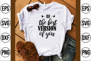 Be the Best Version of You Graphic Crafts By craft bd