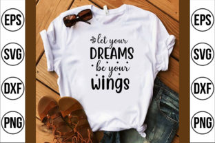 Let Your Dreams Be Your Wings Graphic Crafts By craft bd