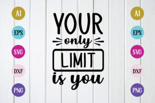 Your Only Limit is You Graphic Crafts By Printable Store