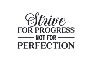 Strive for Progress Not for Perfection Quotes Craft Cut File By Creative Fabrica Crafts