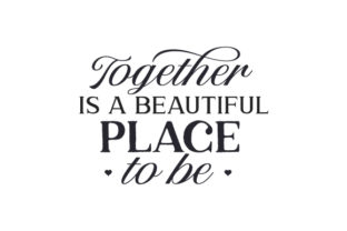 Together is a Beautiful Place to Be Wedding Craft Cut File By Creative Fabrica Crafts