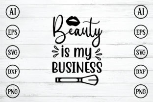 Print on Demand: Beauty is My Business Svg Design Graphic Print Templates By BDB_Graphics