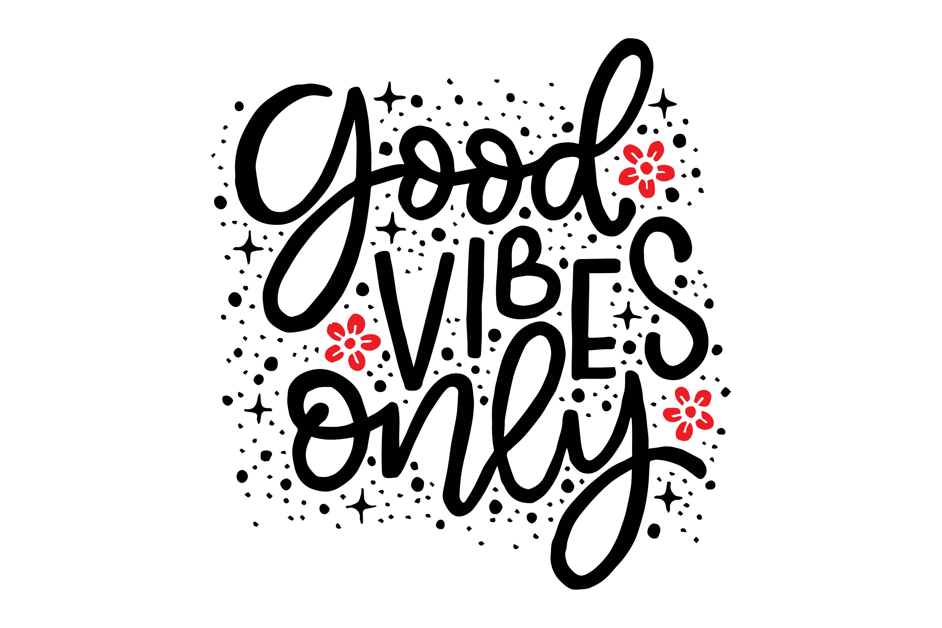 Good Vibes Only, Hand Lettering Quotes SVG File
