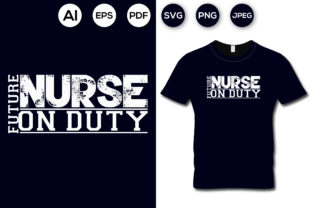 Future Nurse on Duty T-shirt Design Graphic Print Templates By aroy00225