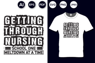 Getting Through Nursing T-shirt Design Graphic Print Templates By aroy00225