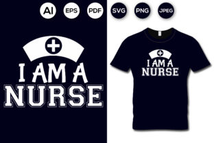 I Am a Nurse T-shirt Design Graphic Print Templates By aroy00225