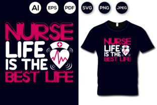 Nurse Life is the Best Life T-shirt Graphic Print Templates By aroy00225