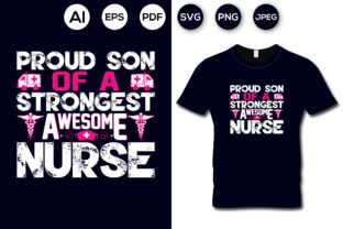 Proud Son of a Strongest Awesome Nurse Graphic Print Templates By aroy00225