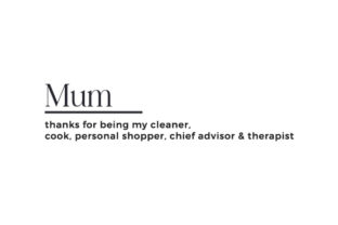 Mum, Thanks for Being My Cleaner, Cook, Personal Shopper, Chief Advisor & Therapist Mother's Day Craft Cut File By Creative Fabrica Crafts