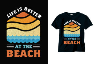 Life is Better at the Beach T-shirt Graphic Print Templates By sabbirahmed012 1