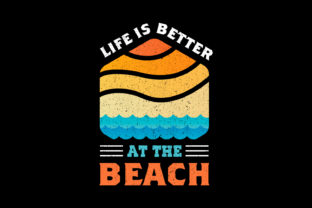 Life is Better at the Beach T-shirt Graphic Print Templates By sabbirahmed012 2