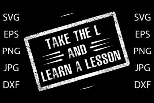 Take the L and Learn a Lesson Graphic Print Templates By Pathfinder