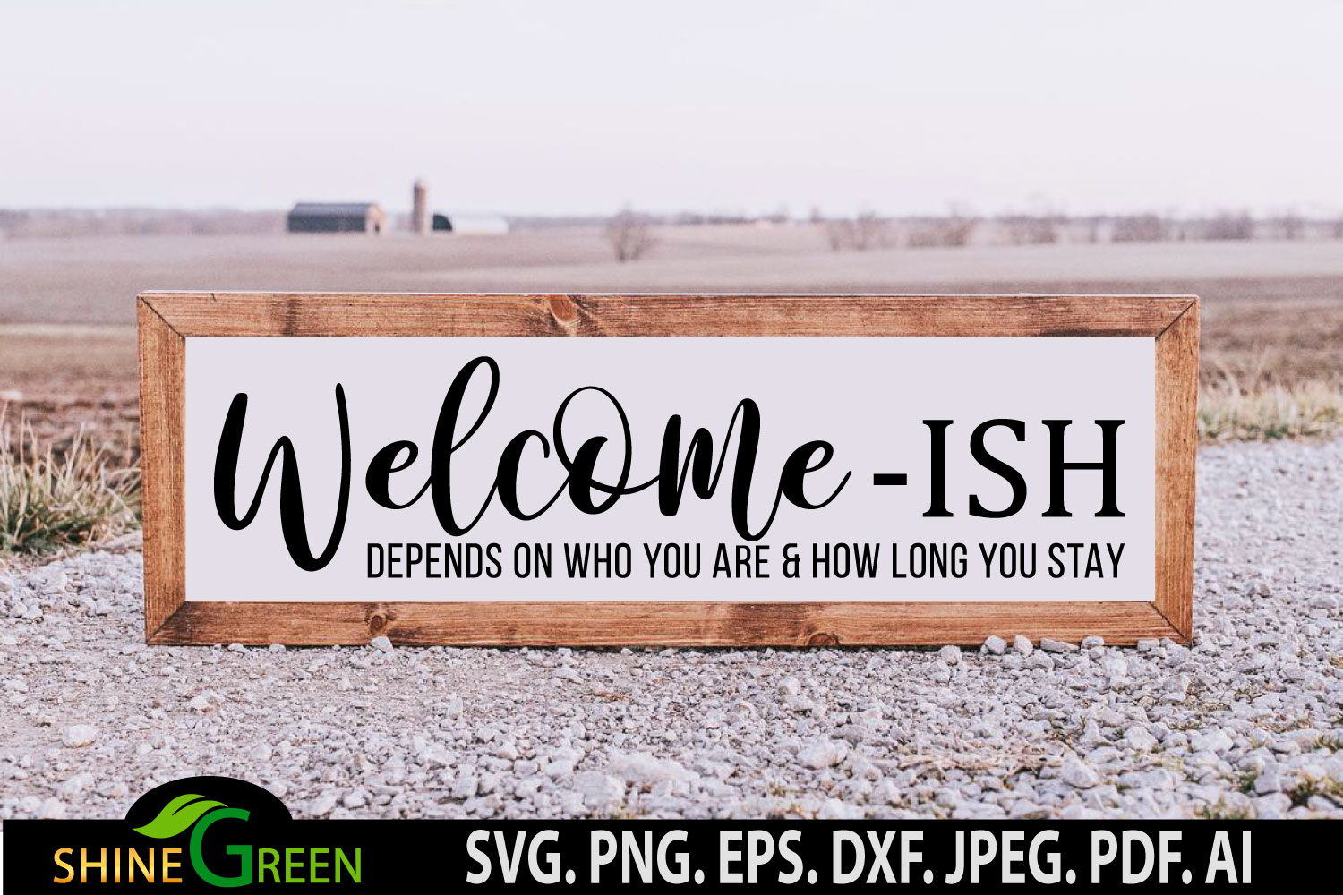 Welcome-ish Farmhouse, Home Porch Sign SVG File
