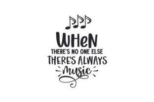 When There's No One else There's Always Music Music Craft Cut File By Creative Fabrica Crafts