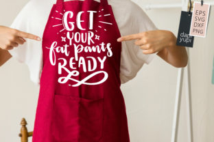 Print on Demand: Apron Quotes, Get Your Fat Pants Ready Graphic Crafts By dapiyupi