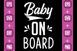 Print on Demand: Baby on Board Graphic Crafts By svgbundle