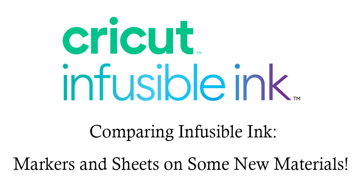 Comparing Infusible Ink: Markers and Sheets