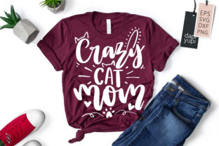 Print on Demand: Funny Cat SVG, Crazy Cat Mom Quotes Graphic Crafts By dapiyupi