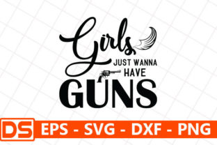 Print on Demand: Girls Just Wanna Have Guns Graphic Print Templates By Design Store