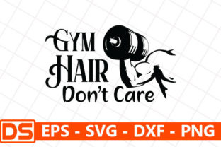 Print on Demand: Gym Hair Don't Care Grafik Druck-Templates von Design Store