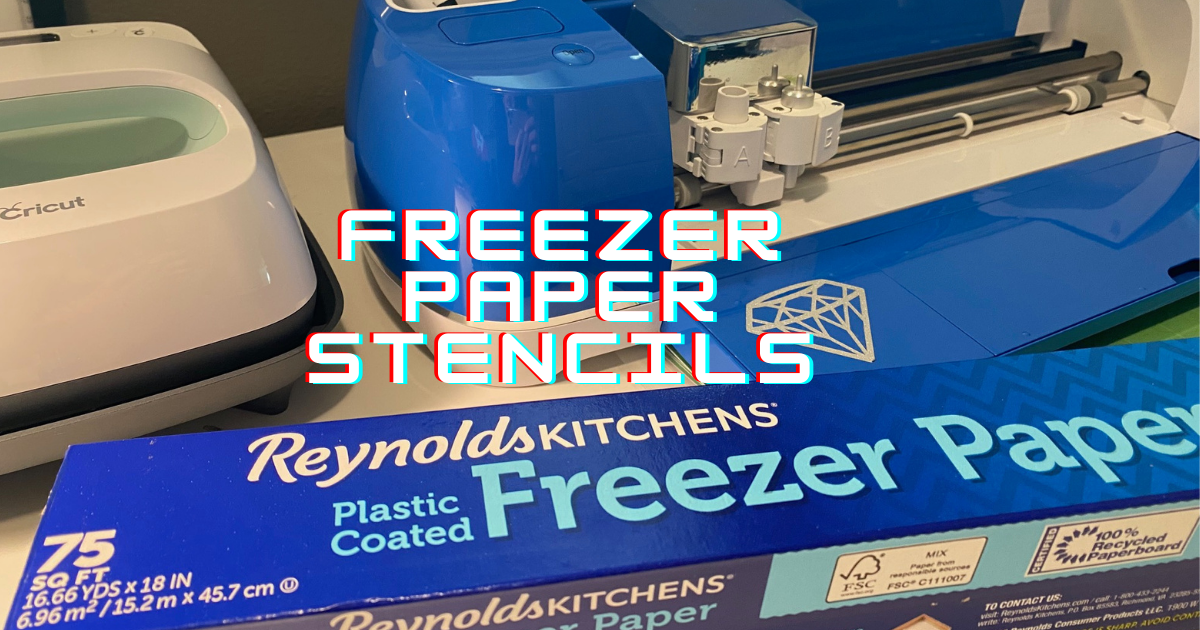 Crafting With Freezer Paper Stencils