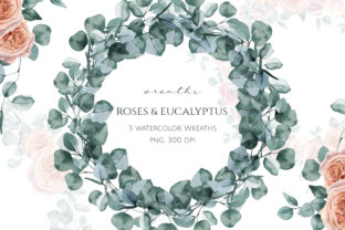 Eucalyptus and Roses Watercolor Wreaths Graphic Illustrations By pavlova.j91