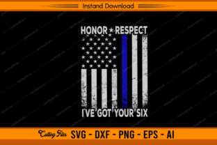 Honor Respect I've Got Your SIX - Police Graphic Print Templates By sketchbundle