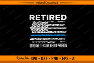 Retired Goodbye Tension Hello Pension Graphic Print Templates By sketchbundle