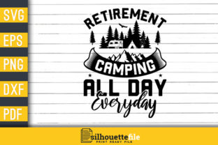 Print on Demand: Retirement Camping All Day Every Day Graphic Print Templates By Silhouettefile