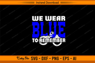 We Wear Blue to Remember - Police Graphic Print Templates By sketchbundle