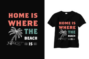Home is Where the Beach is Graphic Print Templates By sabbirahmed012
