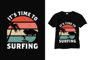 It's Time to surfing T-Shirt Design