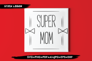 Super Mom Graphic Objects By sidd77