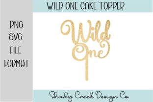 Wild One Cake Topper Cut File Graphic 3D SVG By Shady Creek Design Company