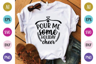 Pour Me Some Holiday Cheer Graphic Crafts By Printable Store