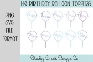 1-10 Birthday Balloon Cake Toppers Graphic 3D SVG By Shady Creek Design Company