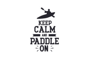 Keep Calm and Paddle on Sports Craft Cut File By Creative Fabrica Crafts