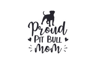 Proud Pit Bull Mom Dogs Craft Cut File By Creative Fabrica Crafts