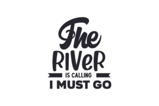 The River is Calling I Must Go Sports Craft Cut File By Creative Fabrica Crafts