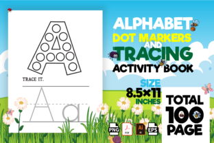 Print on Demand: Alphabet Dot Markers Activity Book - KDP Graphic KDP Interiors By Kristy Coloring